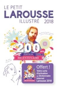 Le petit Larousse illustré 2018 : 90.000 articles, 5.000 illustrations, 355 cartes, 160 planches, chronologie universelle