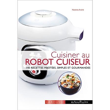 cuisiner au robot cuiseur 140 recettes mijot es simples et gourmandes autres cuisine. Black Bedroom Furniture Sets. Home Design Ideas