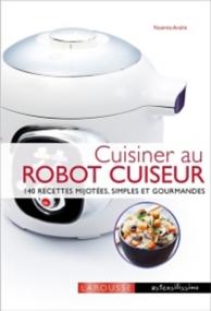 Cuisiner au robot cuiseur : 140 recettes mijotées, simples et gourmandes