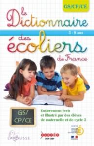 Le dictionnaire des écoliers de France : 5-8 ans, GS-CP-CE