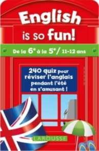 English is so fun ! : de la 6e à la 5e, 11-12 ans : 240 quiz pour réviser l'anglais pendant l'été en s'amusant !