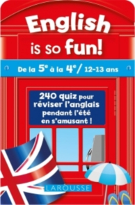 English is so fun ! : de la 5e à la 4e, 12-13 ans : 240 quiz pour réviser l'anglais pendant l'été en s'amusant !