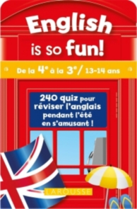 English is so fun ! : de la 4e à la 3e, 13-14 ans : 240 quiz pour réviser l'anglais pendant l'été en s'amusant !