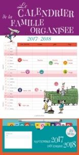 Le calendrier de la famille organisée 2017-2018 : septembre 2017-décembre 2018, 16 mois -