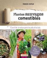 Plantes sauvages et comestibles : cueillir la nature au bord des chemins : identifier, utiliser et cuisiner 200 plantes sauvages de nos régions - FrançoisCouplan