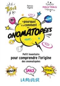 Le pourquoi et le comment des onomatopées : petit inventaire pour comprendre l'origine des onomatopées