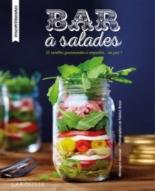Bar à salades : 25 recettes gourmandes à emporter... ou pas ! - BérengèreAbraham