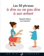 Les 50 phrases à dire ou ne pas dire à son enfant - NatachaDeery, LisaLetessier