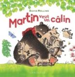 Martin veut un câlin - DavidMelling