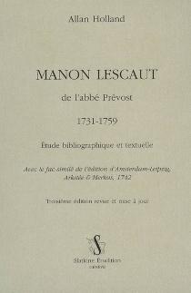 Manon Lescaut de l'abbé Prévost, 1731-1759 : étude bibliographique et textuelle - AllanHolland