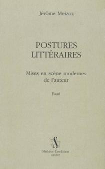 Postures littéraires - JérômeMeizoz