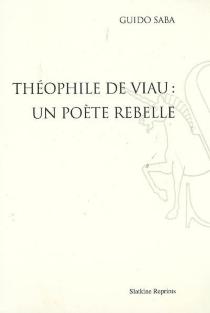 Théophile de Viau : un poète rebelle - GuidoSaba