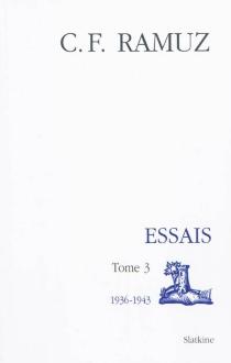 Essais| Oeuvres complètes | Volume 3, 1936-1943 - Charles-FerdinandRamuz