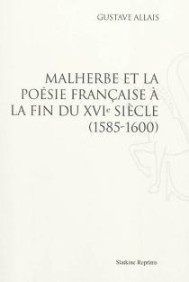 Malherbe et la poésie française à la fin du XVIe siècle : 1585-1600 - GustaveAllais