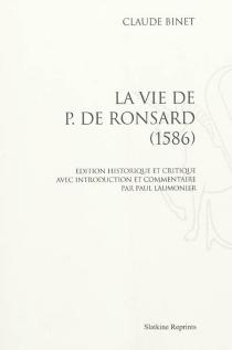La vie de P. de Ronsard : 1586 - ClaudeBinet