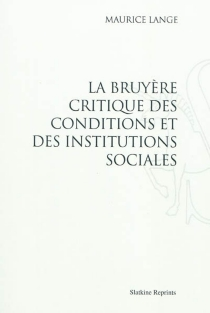 La Bruyère critique des conditions et des institutions sociales - Maurice Lange