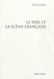 Le rire et la scène française - FélixGaiffe