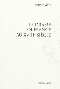 Le drame en France au XVIIIe siècle - FélixGaiffe