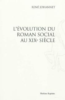 L'évolution du roman social au XIXe siècle - RenéJohannet