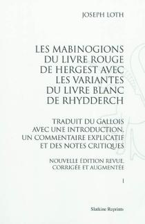 Les Mabinogions du Livre Rouge de Hergest avec les variantes du Livre Blanc de Rhydderch -