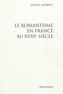 Le romantisme en France au XVIIIe siècle - DanielMornet