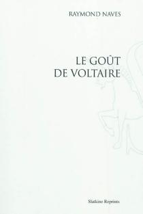 Le goût de Voltaire - RaymondNaves