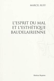 L'esprit du mal et l'esthétique baudelairienne - Marcel AlbertRuff