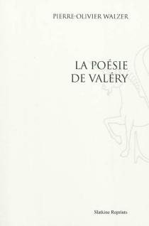 La poésie de Valéry - Pierre-OlivierWalzer