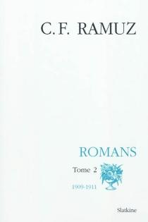 Oeuvres complètes| Romans | Volume 2, 1909-1911 - Charles-FerdinandRamuz