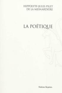 La poétique - Hippolyte-Jules Pilet deLa Mesnardière