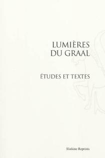 Lumières du Graal : études et textes -