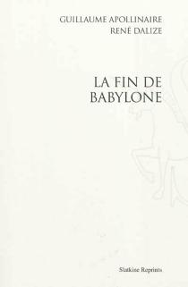 La fin de Babylone - GuillaumeApollinaire