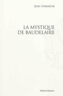 La mystique de Baudelaire - JeanPommier