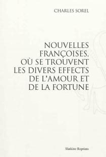 Nouvelles françoises, où se trouvent les divers effects de l'amour et de la fortune - CharlesSorel
