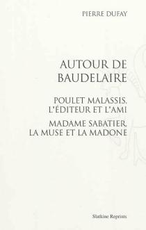 Autour de Baudelaire - PierreDufay