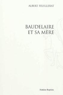 Baudelaire et sa mère - AlbertFeuillerat