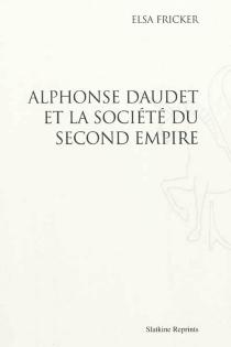 Alphonse Daudet et la société du second Empire - ElsaFricker