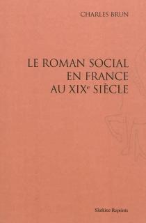 Le roman social en France au XIXe siècle - JeanCharles-Brun