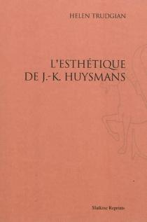 L'esthétique de J.-K. Huysmans - HelenTrudgian