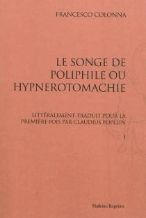 Le songe de Poliphile ou Hypnerotomachie - FrancescoColonna