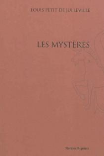 Les mystères - LouisPetit de Julleville