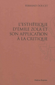 L'esthétique d'Emile Zola et son application à la critique - FernandDoucet