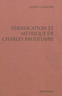 Versification et métrique de Charles Baudelaire - AlbertCassagne