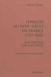 Fénélon au XVIIIe siècle en France (1715-1820) : son prestige, son influence : tableaux bibliographiques - AlbertChérel