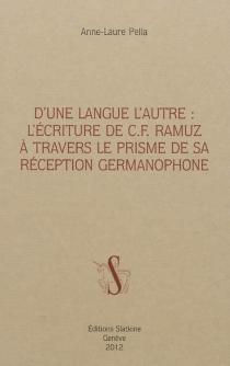D'une langue l'autre : l'écriture de C.F. Ramuz à travers le prisme de sa réception germanophone - Anne-LaurePella