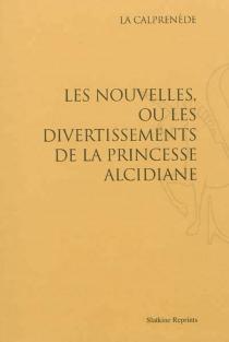 Les nouvelles ou Les divertissements de la princesse Alcidiane - Gautier de CosteLa Calprenède