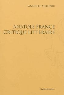Anatole France critique littéraire - AnnetteAntoniu