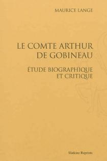 Le Comte Arthur de Gobineau : étude biographique et critique - MauriceLange