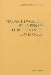 Madame d'Agoult et la pensée européenne de son époque - SuzanneGugenheim