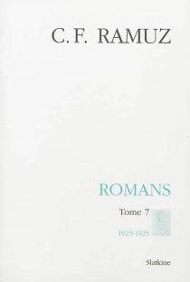 Oeuvres complètes| Romans | Volume 7, 1923-1925 - Charles-FerdinandRamuz